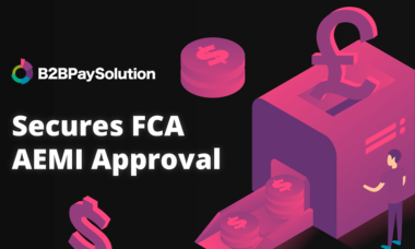 B2B Payment Solutions obtains FCA AEMI approval for e-payment services in UK and Europe